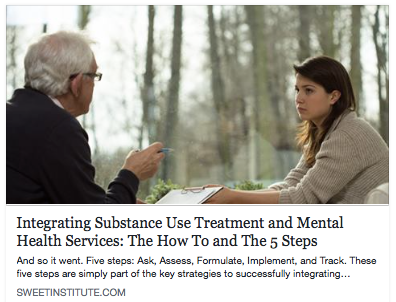 SWEET Istitute- Integrating Substance Use Treatment and Mental Health Services: The How To and The 5 Steps