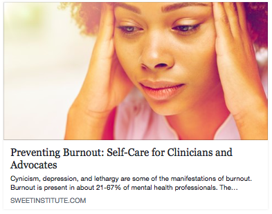 Preventing Burnout: Self-Care for Clinicians and Advocates