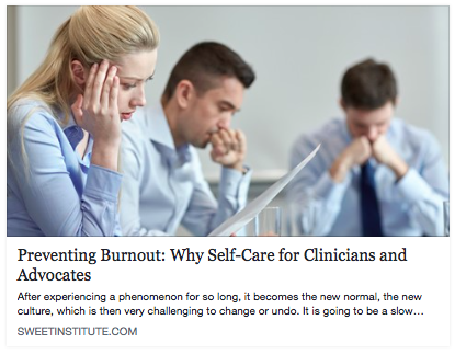 Preventing Burnout: Why Self-Care for Clinicians and Advocates