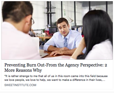 Preventing Burn Out-From the Agency Perspective: 2 More Reasons Why