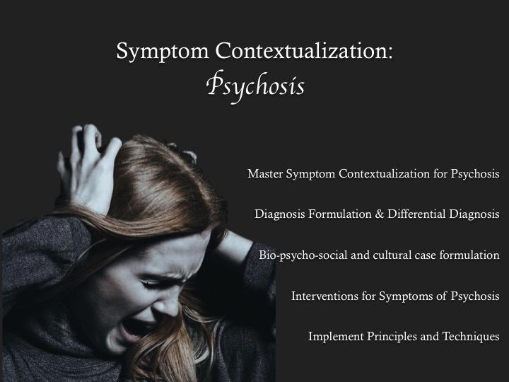 Symptom Contextualization: Psychosis