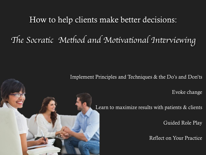How do I help my Clients Make Better Decisions? The Socratic Method and Motivational Interviewing