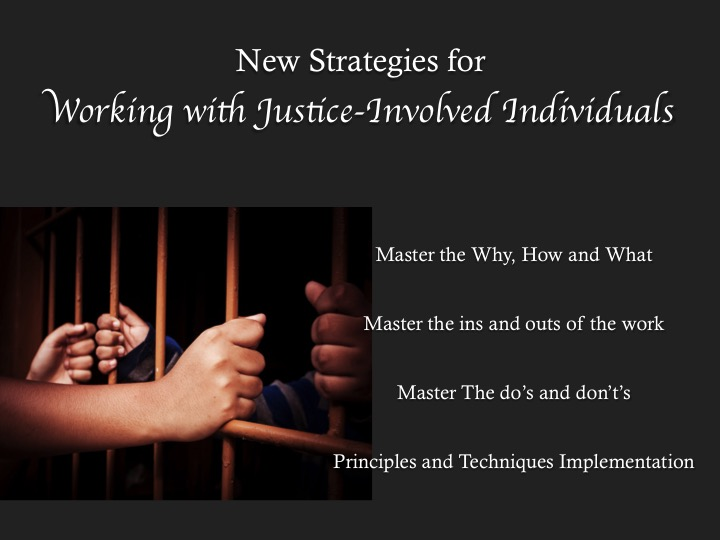 New Strategies for Working with Justice-Involved Individuals