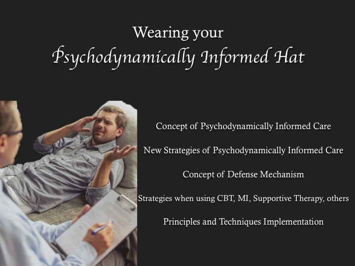 Wearing your Psychodynamically Informed Hat