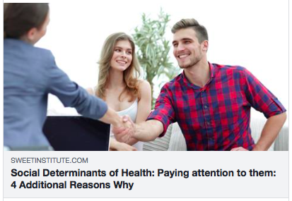 Social Determinants of Health: Paying attention to them 4 additional reasons why