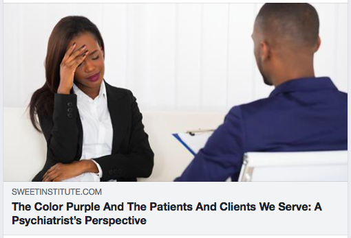 The Color Purple And The Patients And Clients We Serve: A Psychiatrist's Perspective