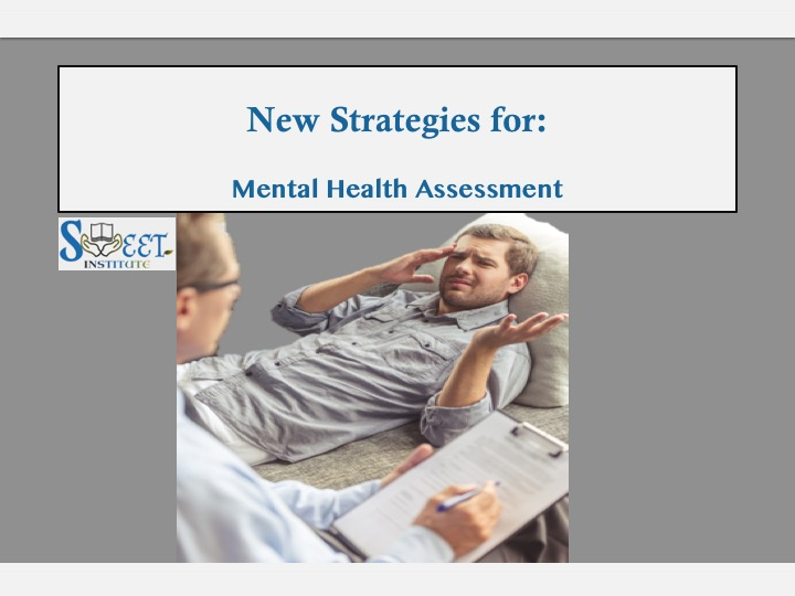 New Strategies for Mental Health Assessment