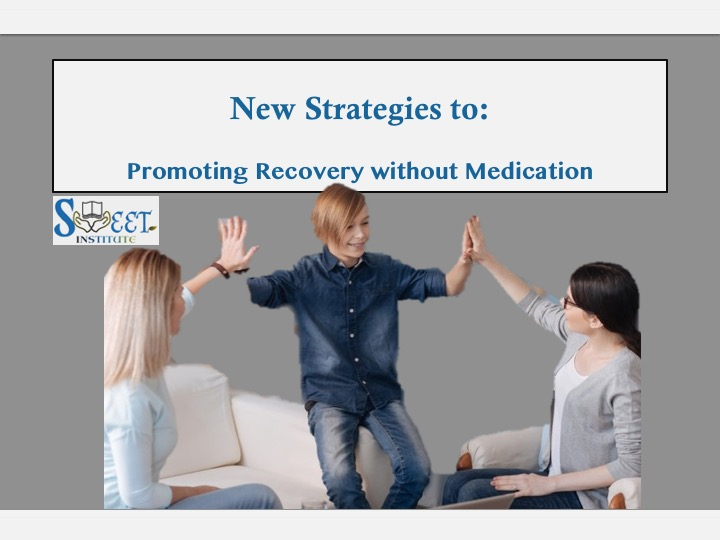 SWEET Institute Promoting Recovery without medications