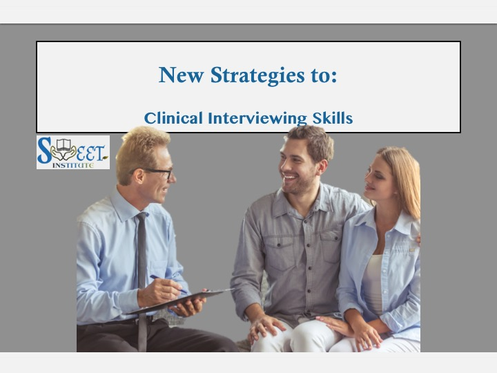 New Strategies to Clinical Interviewing Skills