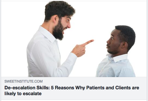 De-escalation Skills: 5 Reasons Why Patients and Clients are likely to escalate
