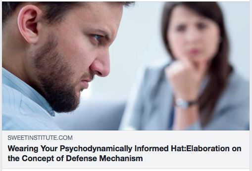 Wearing Your Psychodynamically Informed Hat:Elaboration on the Concept of Defense Mechanism