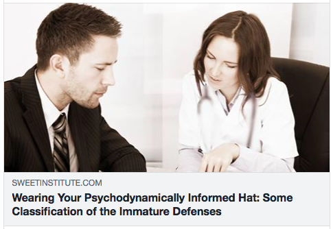 Wearing Your Psychodynamically Informed Hat: Some Classification of the Immature Defenses