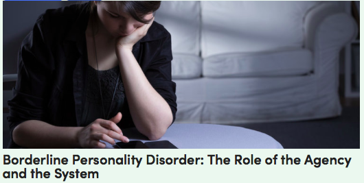 Borderline Personality Disorder: The Role of the Agency and the System