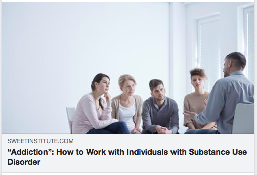"""""""Addiction"""": How to Work with Individuals with Substance Use Disorder"""