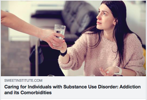 Caring for Individuals with Substance Use Disorder: Addiction and its Comorbidities