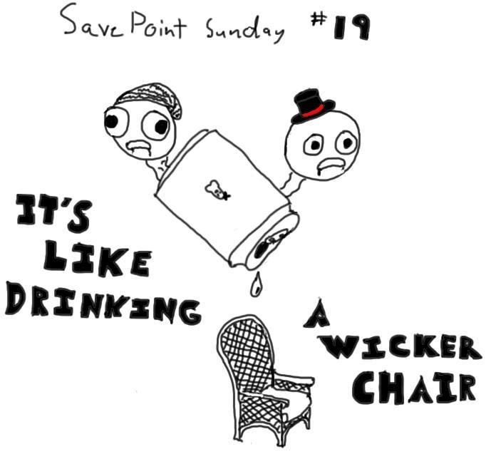 Episode 19: It's Like Drinking A Wicker Chair