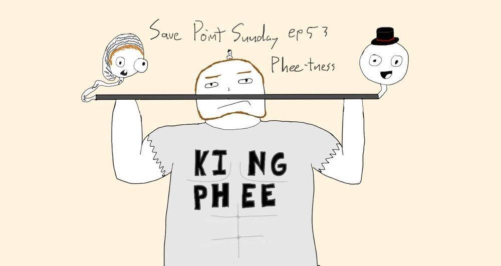 Episode 53: Pheetness