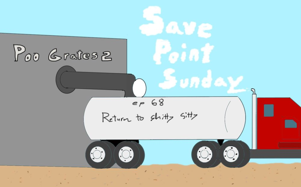Episode 68: Poo Grates 2: Return To Shitty Sitty