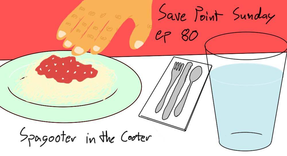 Episode 80: Spagooter In The Cooter