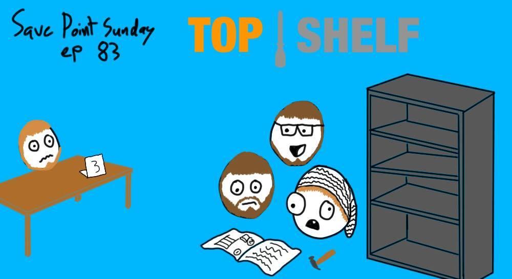 Episode 83: Top Shelf