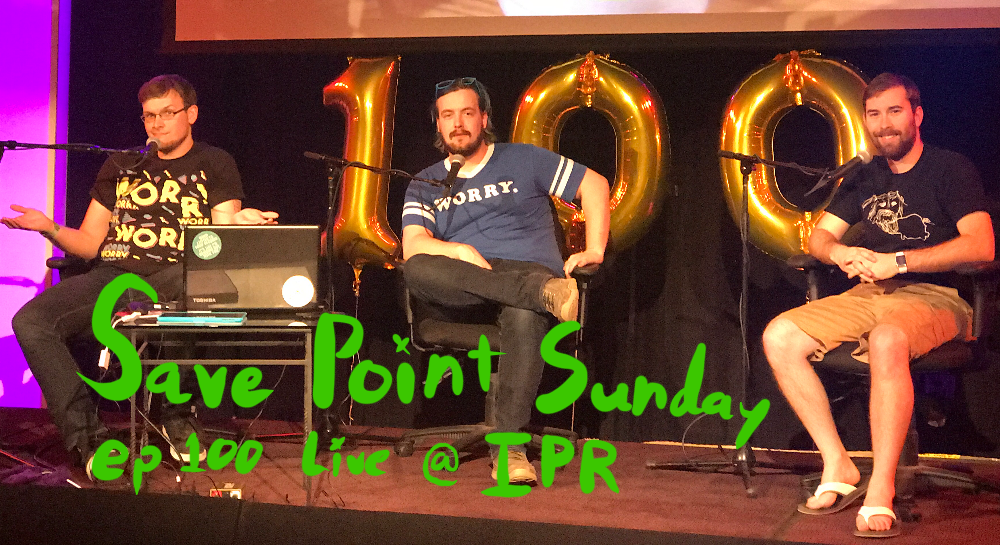 Episode 100: Save Point Sunday Live!