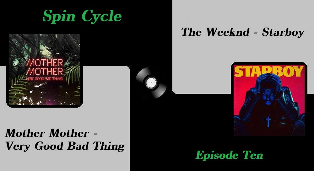 Episode 10: Mother Mother and The Weeknd