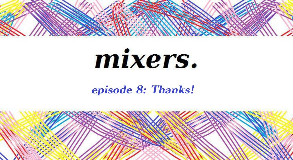 Episode 08: Thanks.