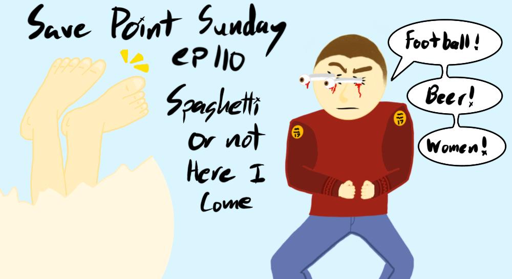 Episode 110: Spaghetti Or Not Here I Come