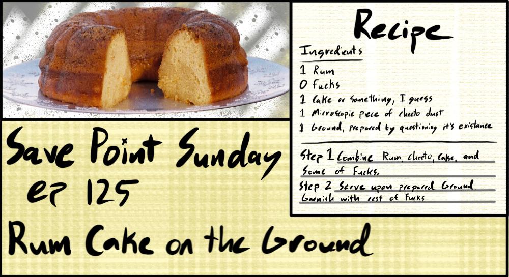 Episode 125: Rum Cake On The Ground