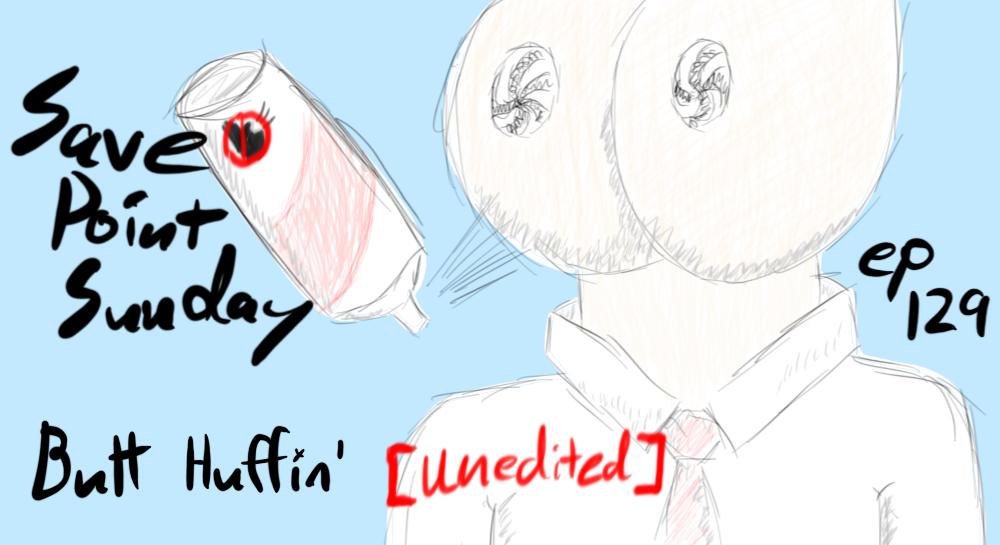 Episode 129: Butt Huffin'
