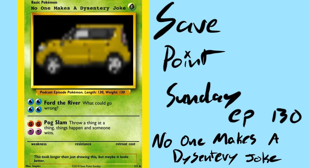 Episode 130: No One Makes A Dysentery Joke