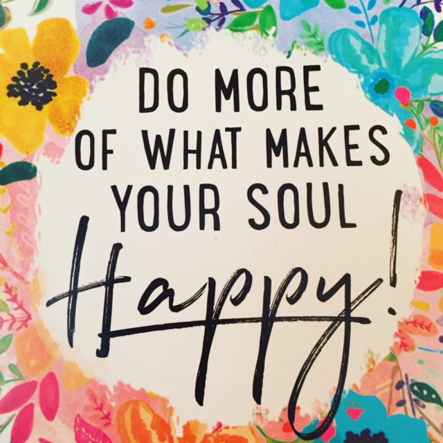 Image result for do what makes your soul happy