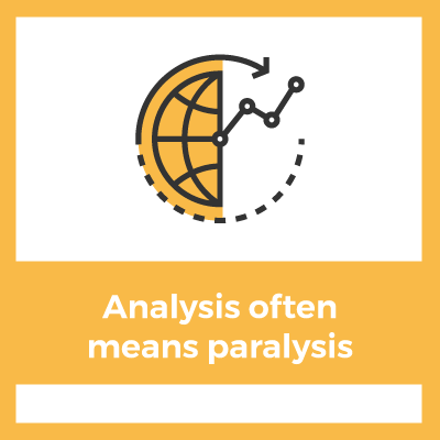 Analysis often means paralysis.png