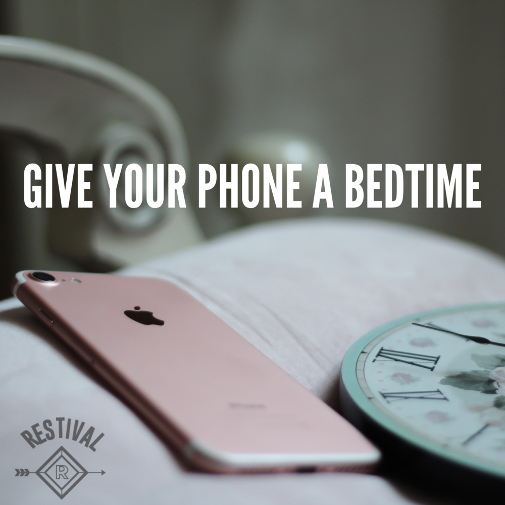 Give your phone a bedtime. Set a cut-off-time for your cellphone use in the evenings.
