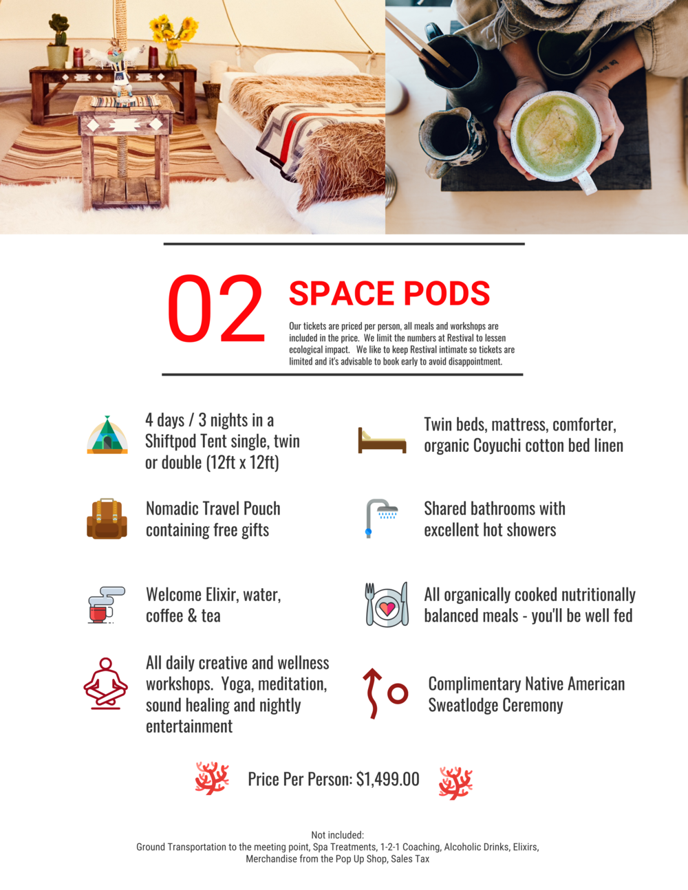 Option 2 - Space Pods For those who wish to have a little more privacy. A pod of your own or with your friend / partner may be what you need to reconnect. You'll share showers, bathrooms, etc but with just a bit more