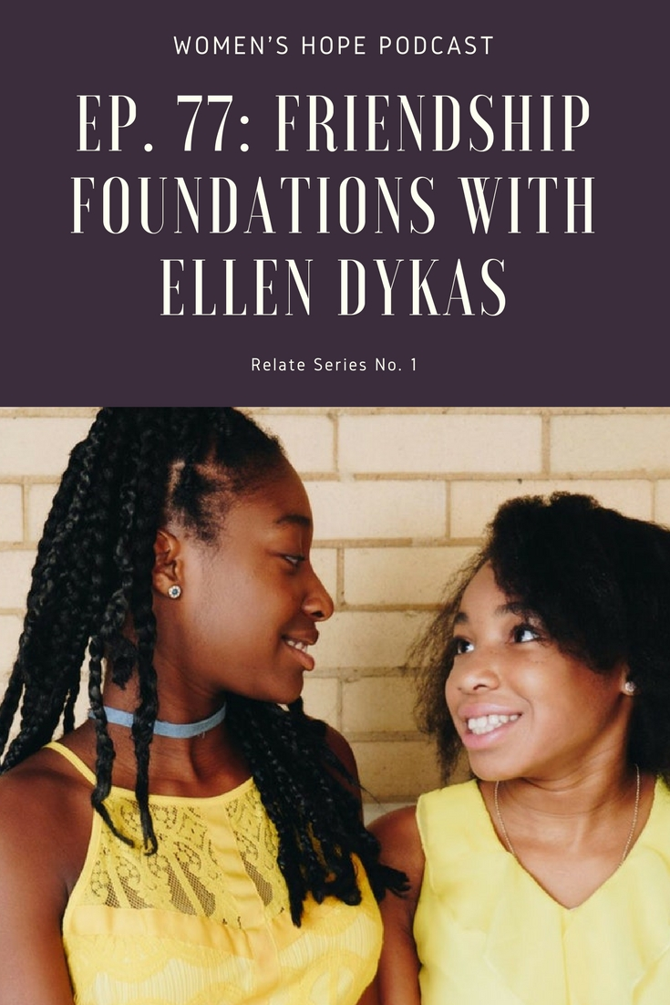 Friendship Foundations With Ellen Dykas
