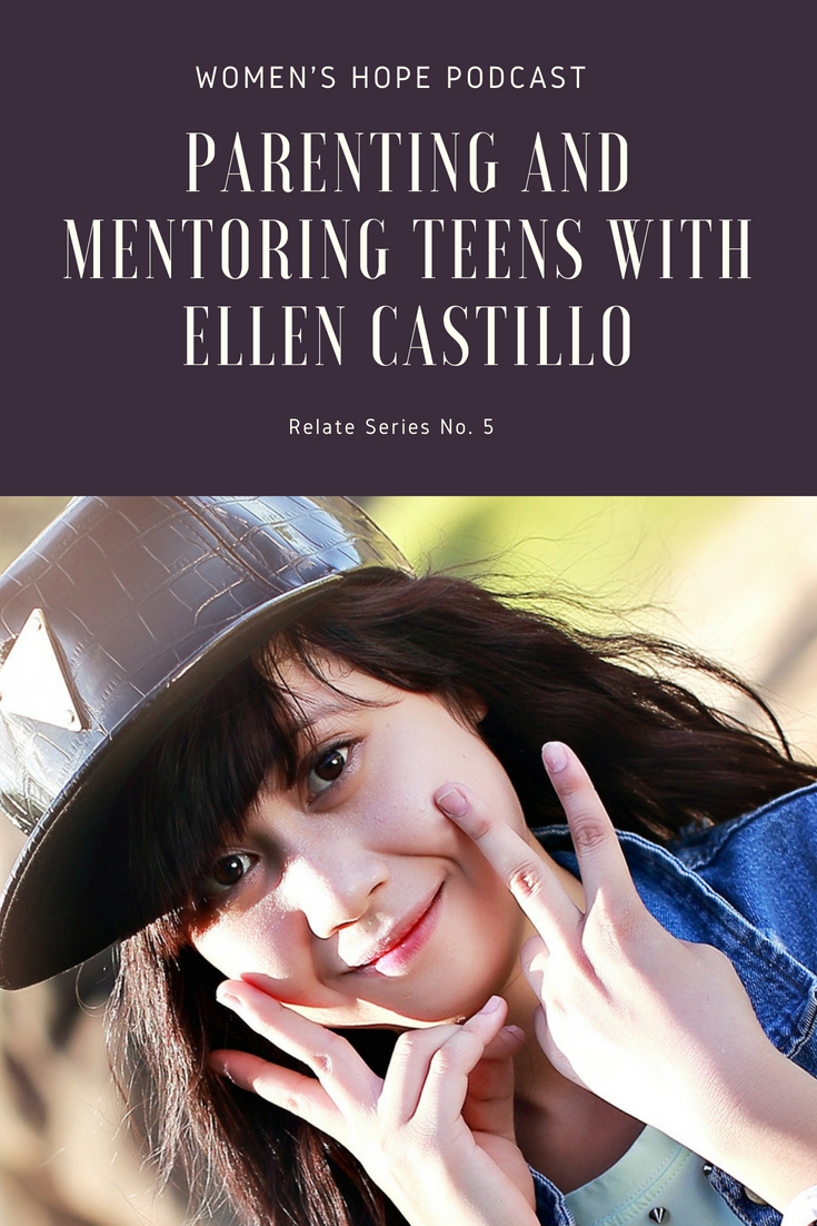 Parenting and Mentoring Teens with Ellen Castillo