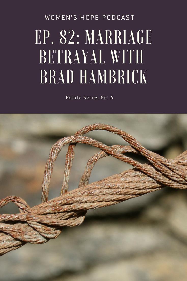 Marriage Betrayal with Brad Hambrick