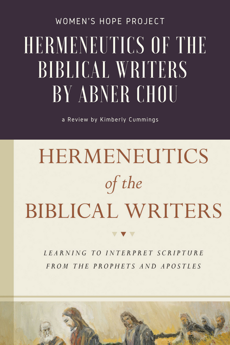 Hermeneutics of the Biblical Writers Abner Chou