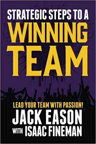 Strategic Steps to a Winning Team by Jack Eason