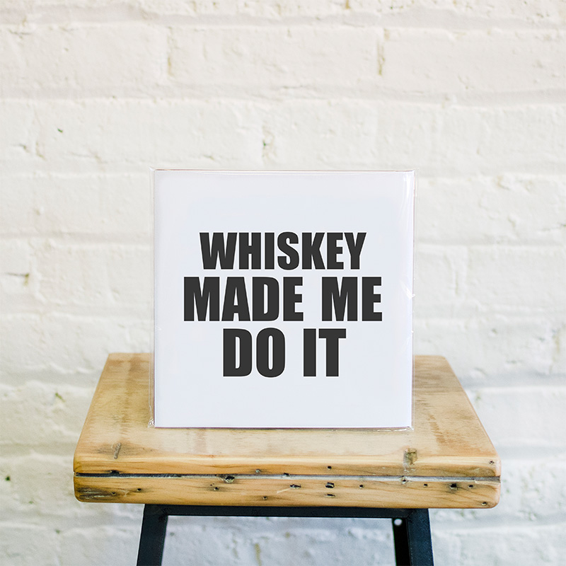 whiskey-made-me-do-it-print-lifestyle-1-web.jpg