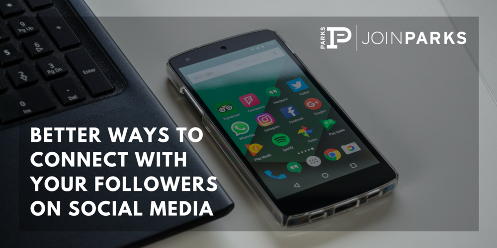 Better Ways to Connect With Your Followers on Social Media.jpg
