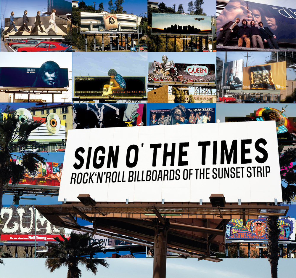 SIGN O'THE TIMES - Sunset Strip, the 1.7 mile stretch of Sunset Boulevard, has an amazing history. It would become the very heart of rock'n'roll, with its world- famous handpainted billboards unveiling music's latest superstars. Sign O' The Times tells the Strip's story through Robert Landau's photographs and the words of artists, managers, visionaries and music industry insiders.