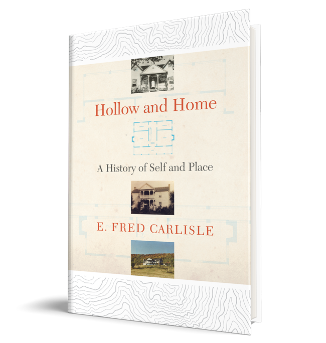 "An image of the book ""Hollow and Home: A History of Self and Place"" by E. Fred Carlisle."