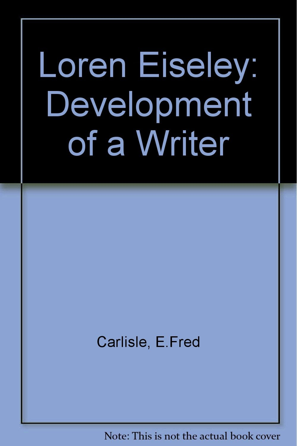 Loren Eiseley: Development of a Writer