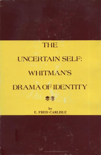 The Uncertain Self: Whitman's Drama of Identity