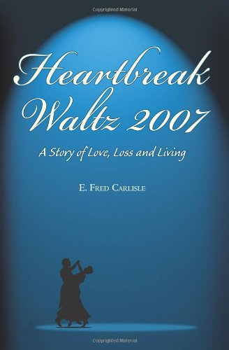Heartbreak Waltz 2007