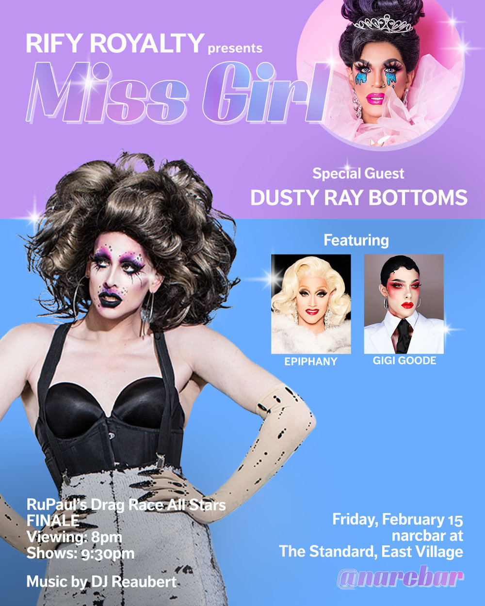 miss girl - rify royalty presents miss girl - rupaul's drag race all stars viewing party!friday, february 15special guestdusty ray bottomsfrom rupaul's drag race season 10featuring epiphany and gigi goodeDJ reaubert8pm episode viewing9:30pm drag shows