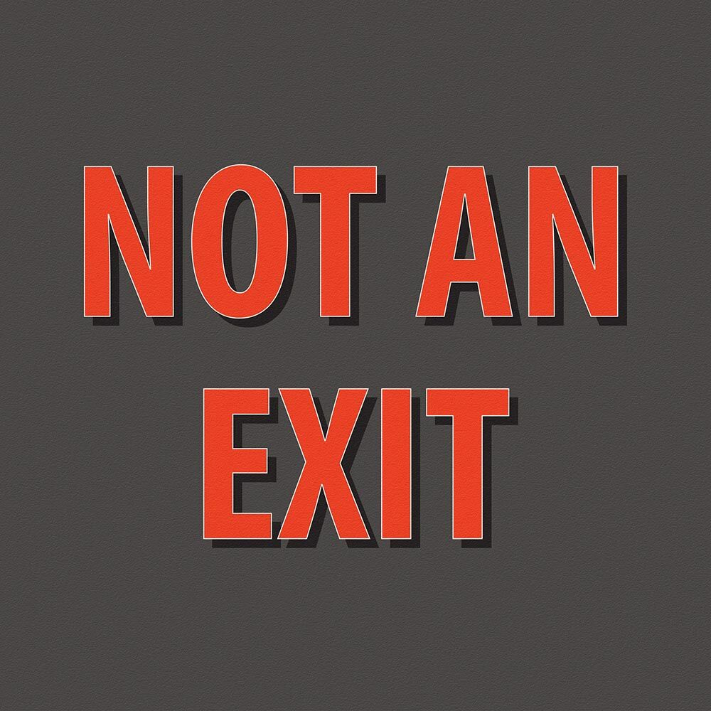 Not an Exit.jpeg