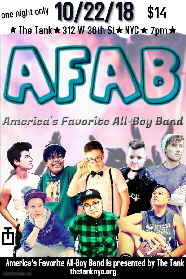 ONE NIGHT ONLY! OCTOBER 22nd at the tank, NYC - America's Favorite All-Boy Band (AFAB) performs all your favorite boy band hits!!!